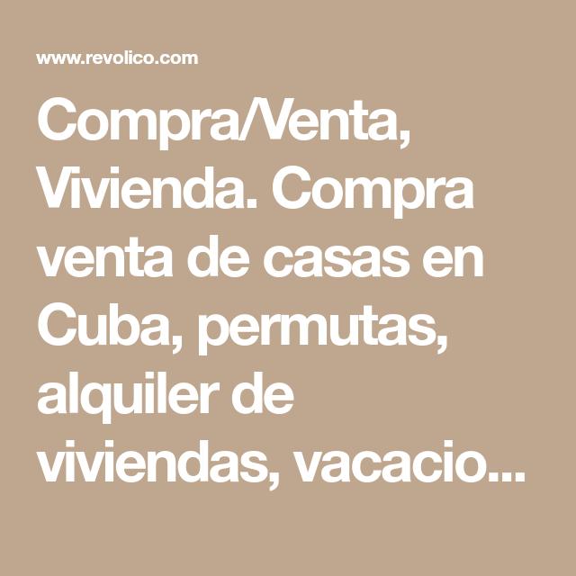 Compra/Venta, Vivienda. Compra venta de casas en Cuba