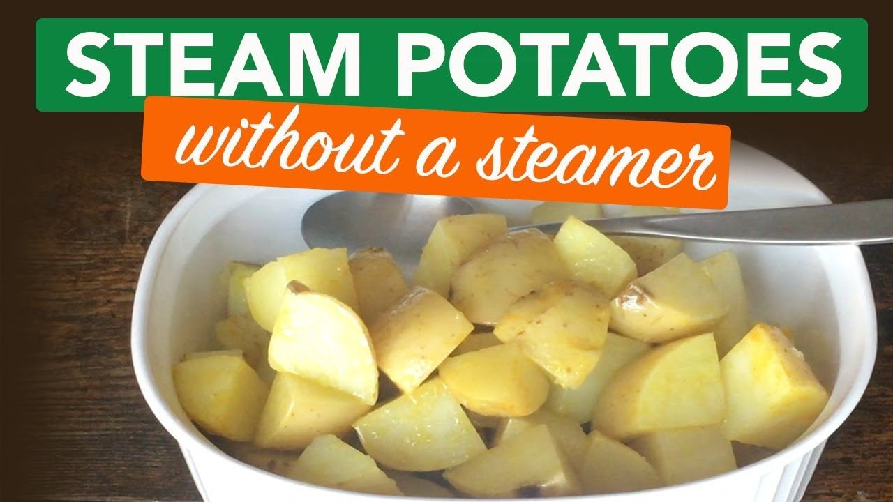 How to Steam Potatoes without a Steamer by Jennifer Mac