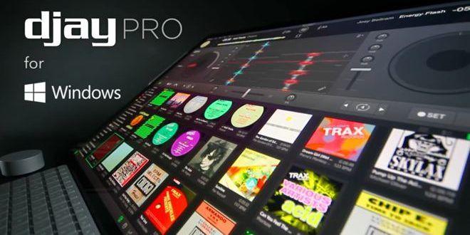 djay Pro DJ Software Now Available On Windows Digital