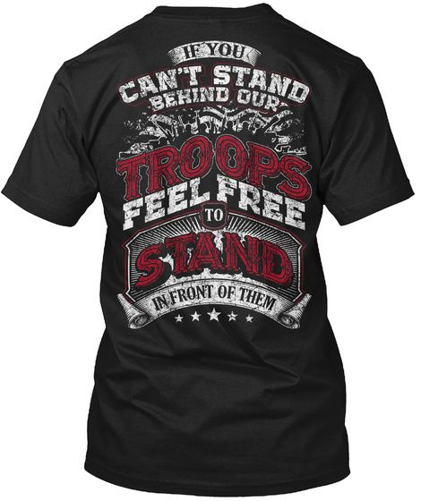 Feel Free To Stand In Front Of Them (Mp) - if you can't stand behind our troops feel free to stand in front of them Products | Teespring