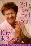 As I Have Loved You by Kitty De Ruyter ~ I loved this book.