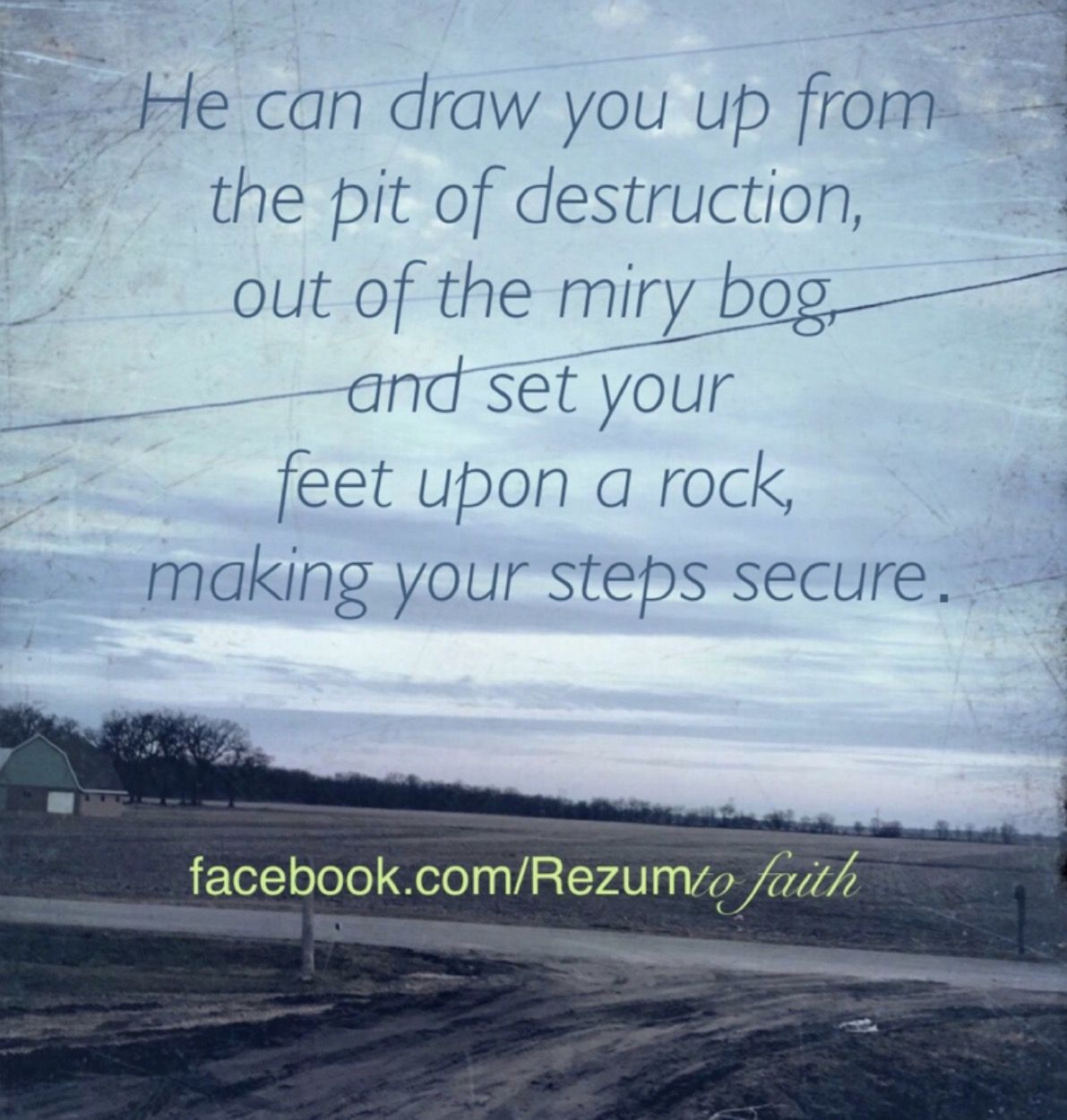 Jesus Can Draw You From The Miry Clay Set Your Feet Upon A Rock