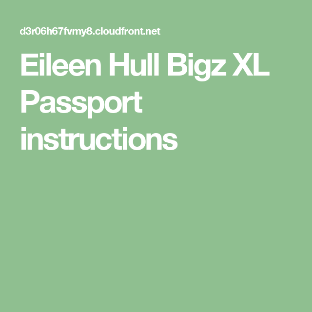 Eileen Hull Bigz Xl Passport Instructions Product Instructions