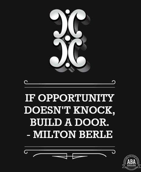 If Opportunity Doesn T Knock Build A Door Milton Berle Qotd