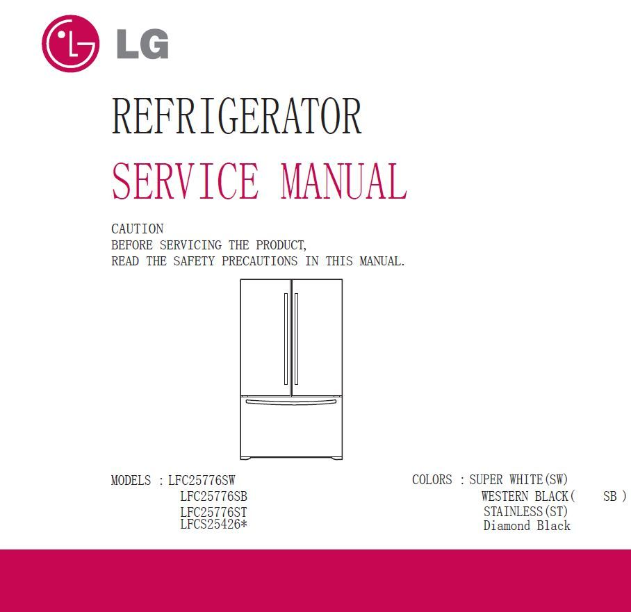 LG LFCS25426S LFC25776ST LFC25776SB LFC25776SW Service Manual Repair Manuals,  French Doors, Refrigerator