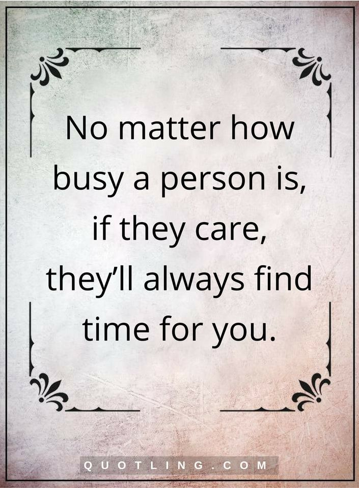 Care Quotes No Matter How Busy A Person Is If They Care Theyll