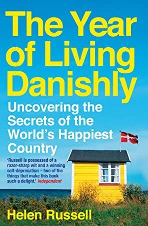 Get Book The Year of Living Danishly Uncovering the Secrets of the Worlds Happiest Country
