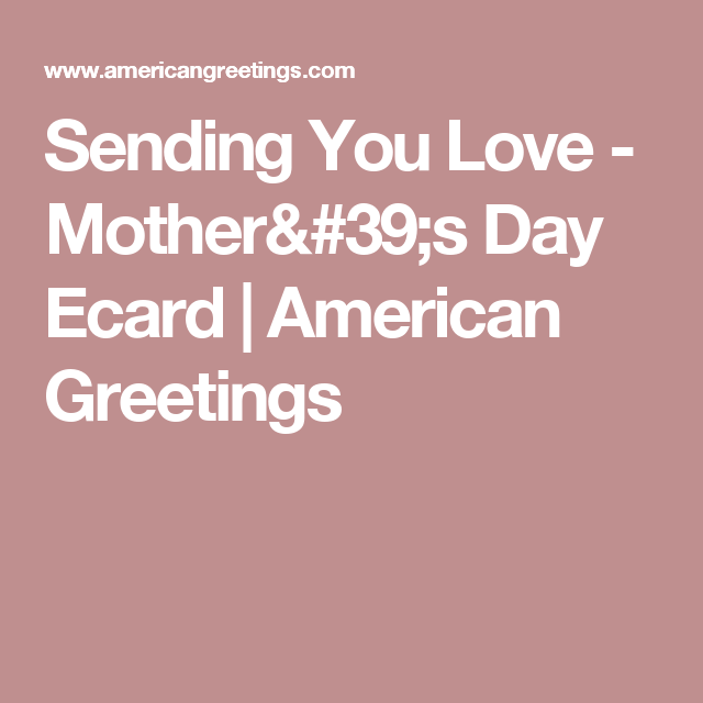 Ecard sending you love explore american greetings mothers day and more m4hsunfo