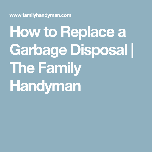 Best How To Replace A Garbage Disposal Diy Paint Booth 400 x 300