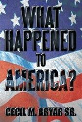 Author Cecil M. Bryar Sr. Chronicles Americas Political Turmoil in New Book - http://bydating.com/date-a-millionaire/2014/04/11/author-cecil-m-bryar-sr-chronicles-americas-political-turmoil-in-new-book/