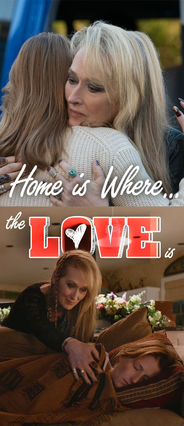 Home Is Love Family And Forgiveness Meryl Streep Ricki Rendazzo A