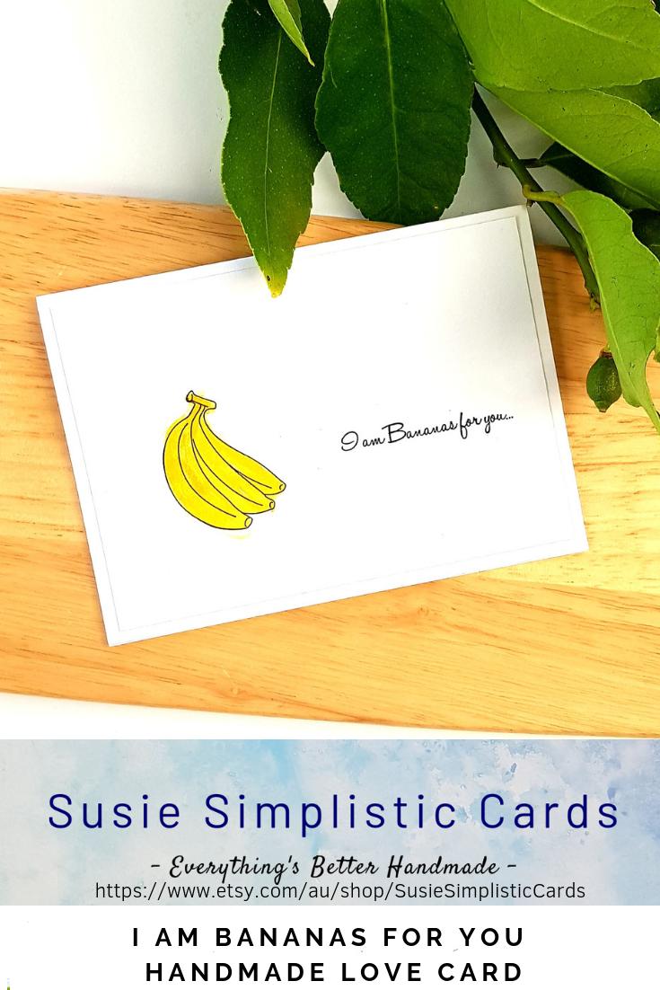Love Cards Banana Valentines Card Susiesimplisticcards Etsy Love Cards Unique Cards Cards