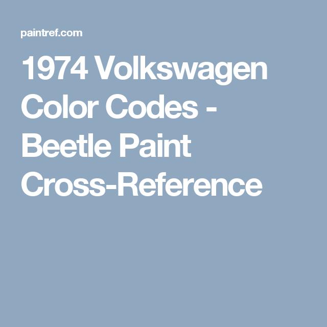 1974 volkswagen color codes beetle paint cross reference project rh pinterest com