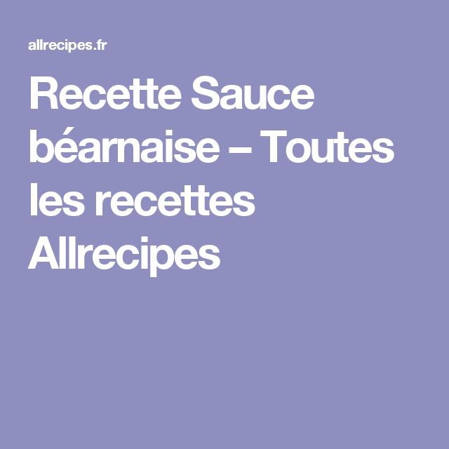Recette Sauce béarnaise – Toutes les recettes Allrecipes