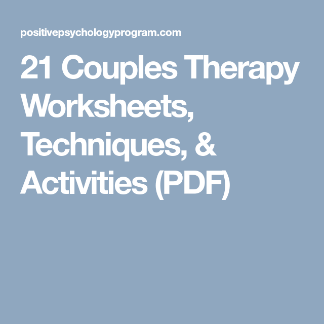 21 Couples Therapy Worksheets, Techniques, & Activities (PDF ...