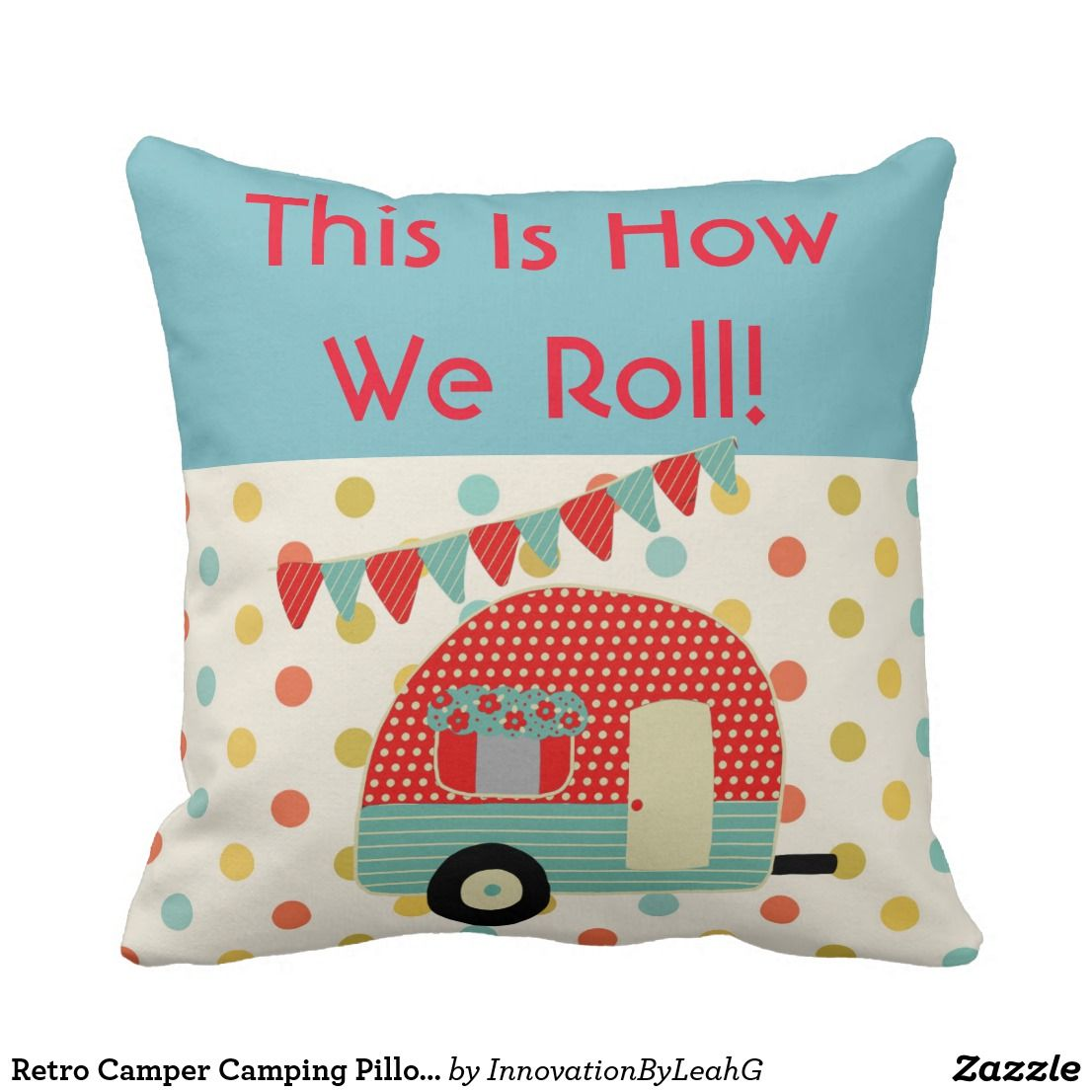 Pillow Ideas For Camping: Retro Camper Camping Pillow   This Is How We Roll   Gift Ideas    ,