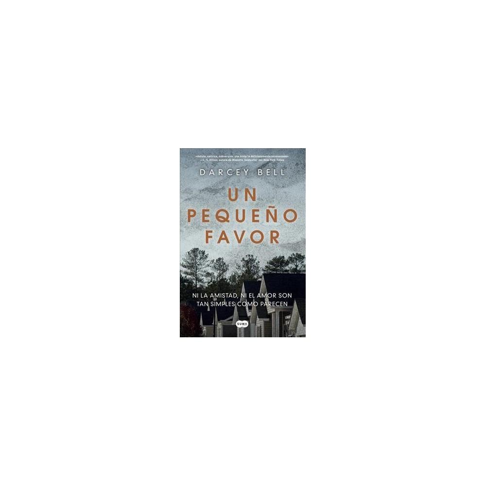 Un Peque�o Favor /A Simple Favor - by Darcey Bell (Paperback)