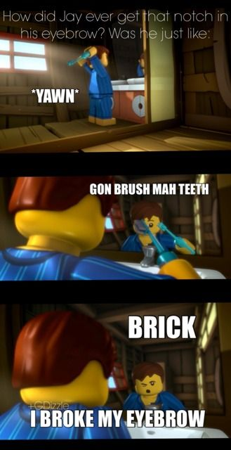 """Is that how he will get his eye patch too? """"*YAWN* gon brush mah teth.... BRICK!!!... MY EYE!!!!"""""""