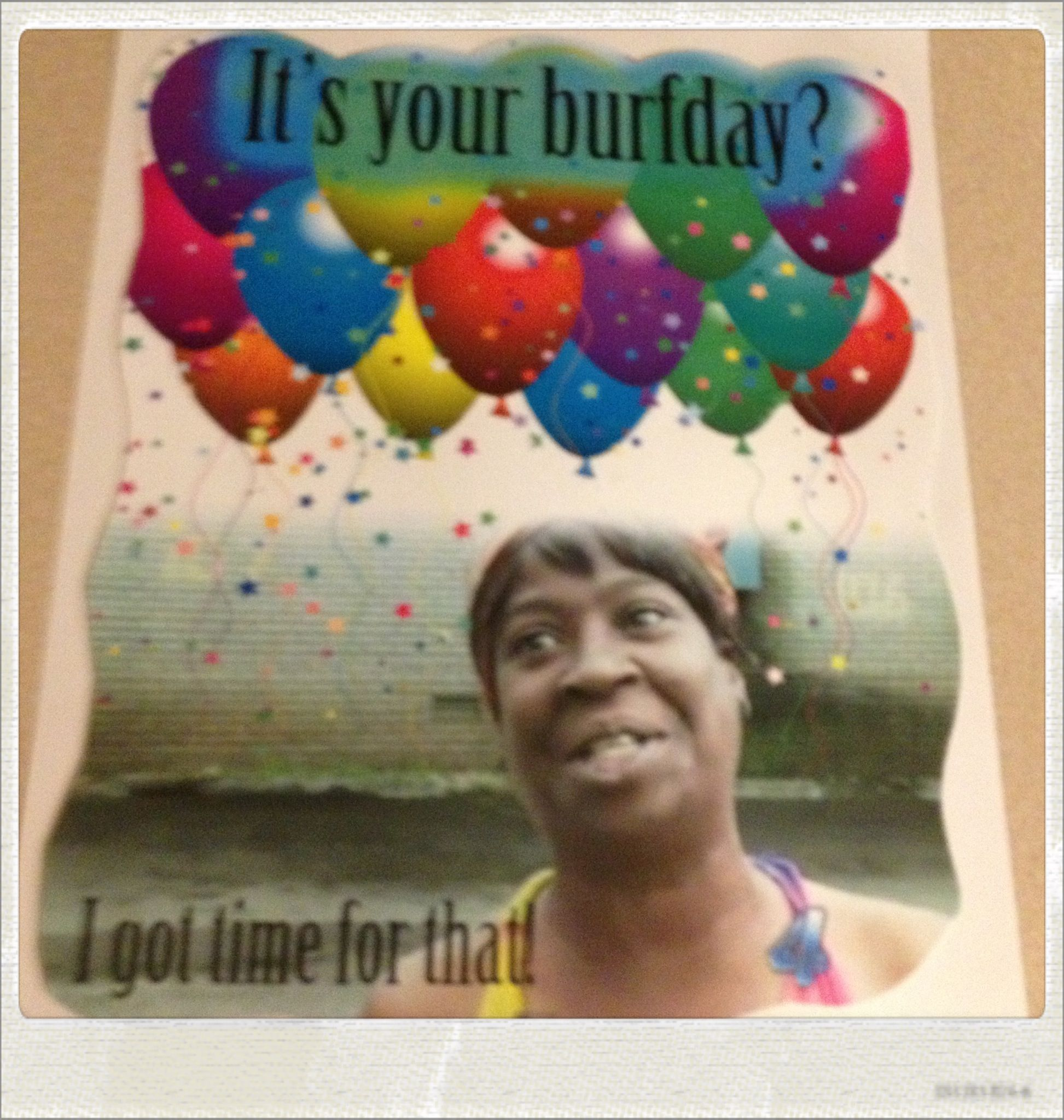Sweet Brown I Want This For My Party Funny Memes Baby
