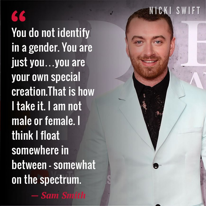 Sam Smith Opened Up About His Gender Identity Celebration Quotes Gender Identity Celebrity List
