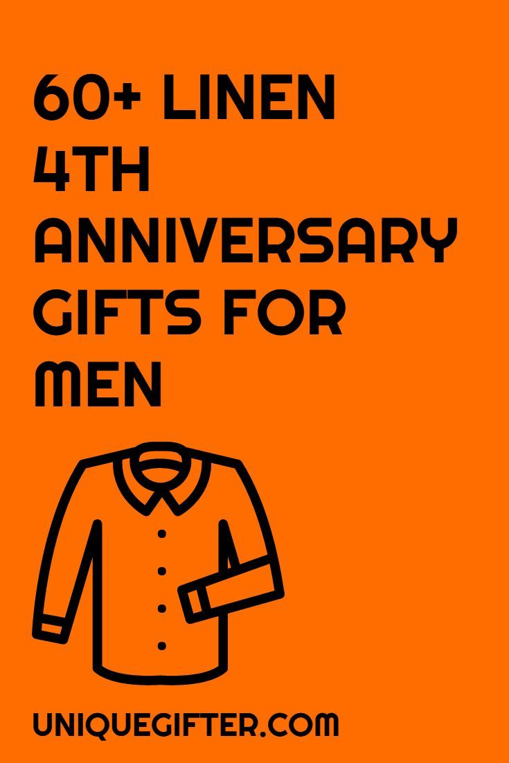 I Love This List Of 4th Anniversary Gift Ideas For Men We Re Having So Much Fun Using The Traditional Gifts And Year S Is Linen
