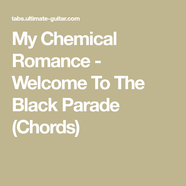 My Chemical Romance Welcome To The Black Parade Chords Guitar