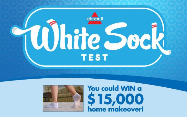 Wish your carpet was clean? Take the BISSELL White Sock Test and you could win a home makeover or one of many instant prizes!