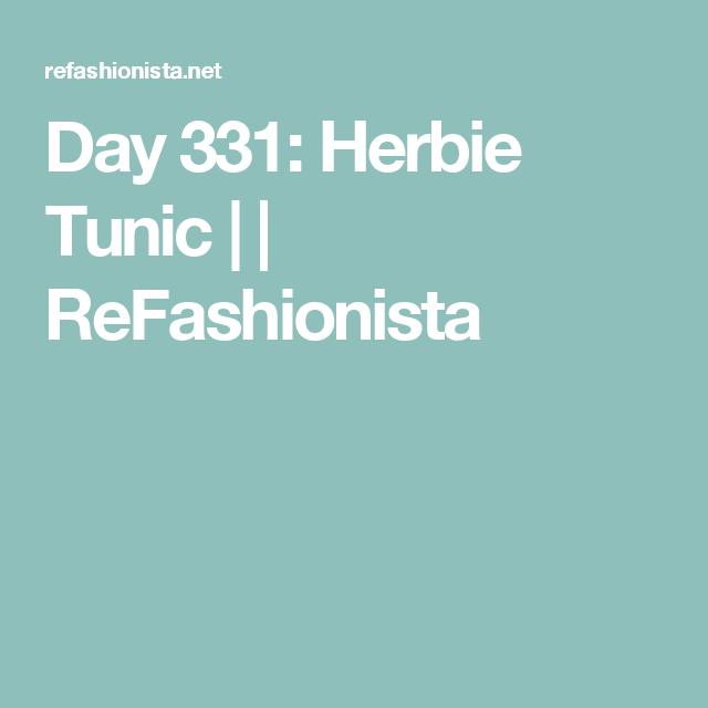 Day 331:  Herbie Tunic | | ReFashionista