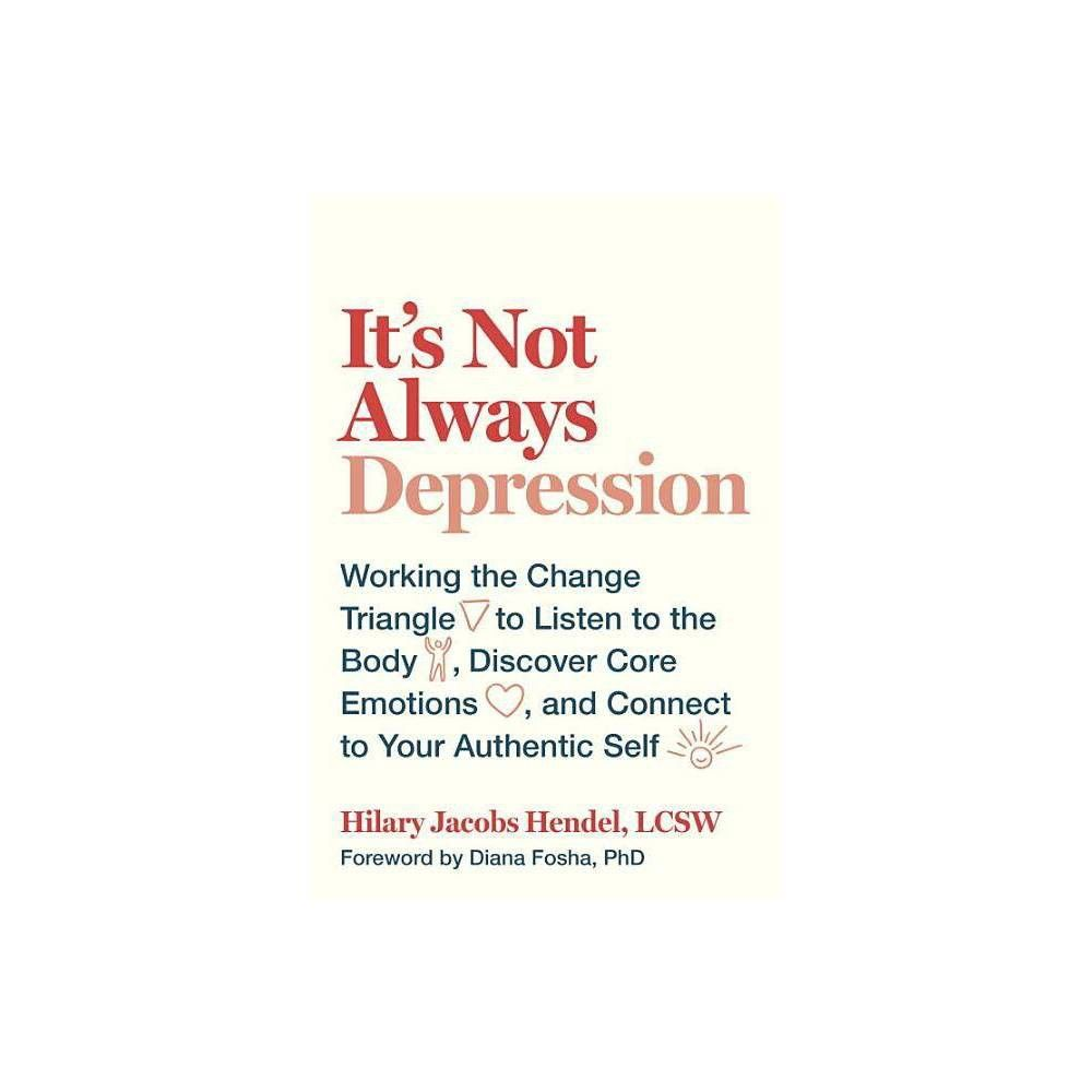 It's Not Always Depression - by  Hilary Jacobs Hendel (Hardcover)