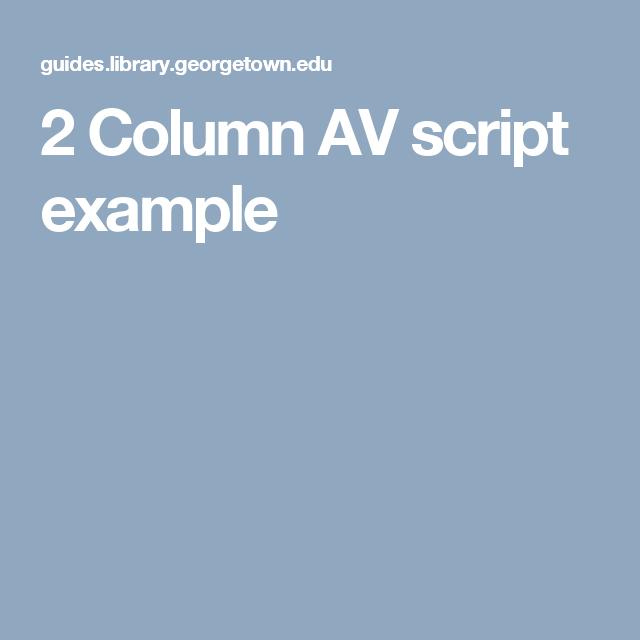 2 Column AV Script Example Pre Production Videography Documentaries Scripts