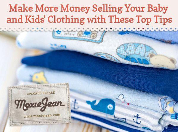 Make More Money Selling Your Baby And Kids Clothing With These Top