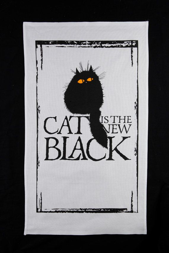 Cats in Art, Illustration and Textiles:Cat Is The New Black - it's a TEA TOWEL!