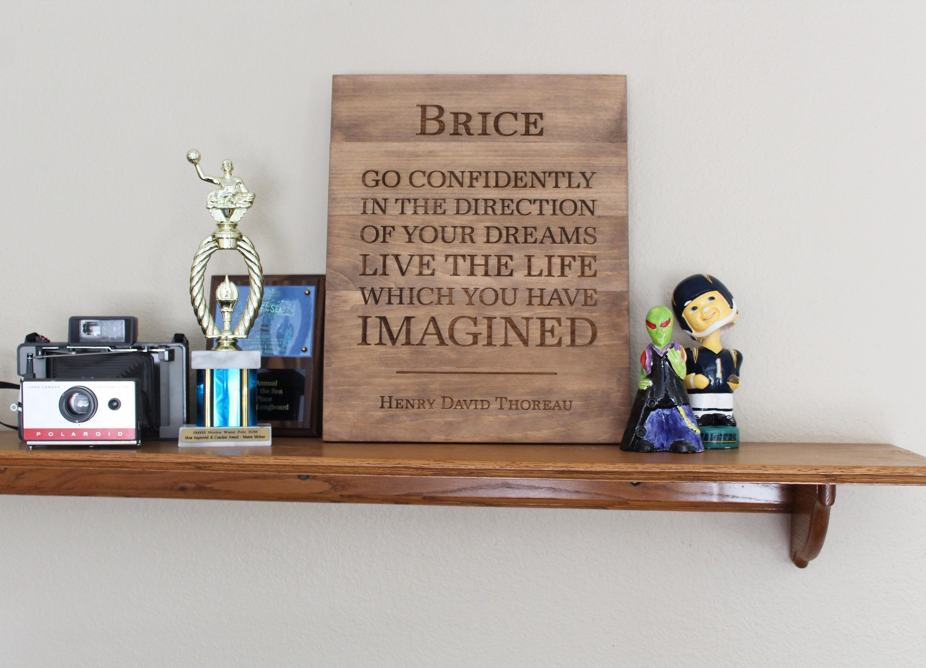 """Personalized Wood Sign """"Go Confidently"""" Henry David"""