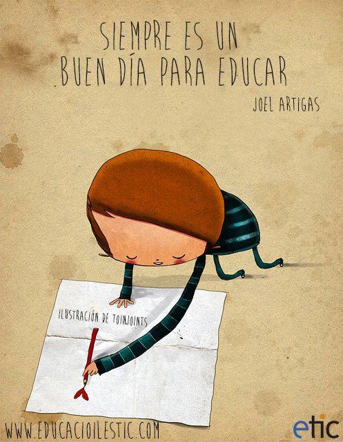 Siempre Es Un Buen Día Para Educar Joel Artigas Frases