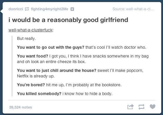 I would be a reasonably good girlfriend