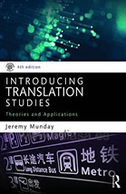 INTRODUCING TRANSLATION STUDIES: THEORIES AND APPLICATIONS. Jeremy Munday. Localización: 82/MUN/int
