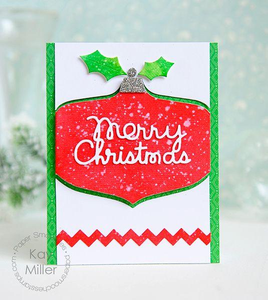 Card by Kay Miller using PS Large Ornament dies, Merry Christmas die, Holly dies, Borders 3 dies