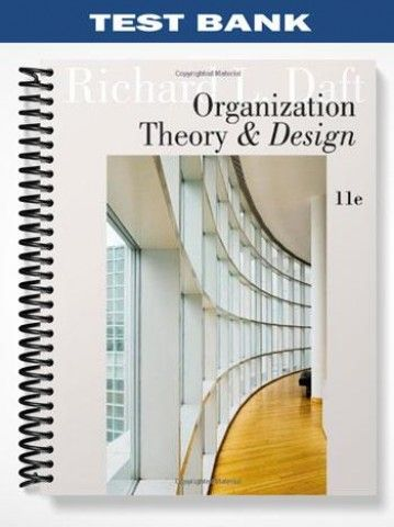 Test Bank For Organization Theory And Design 11th Edition By Daft Test Bank Theories Test