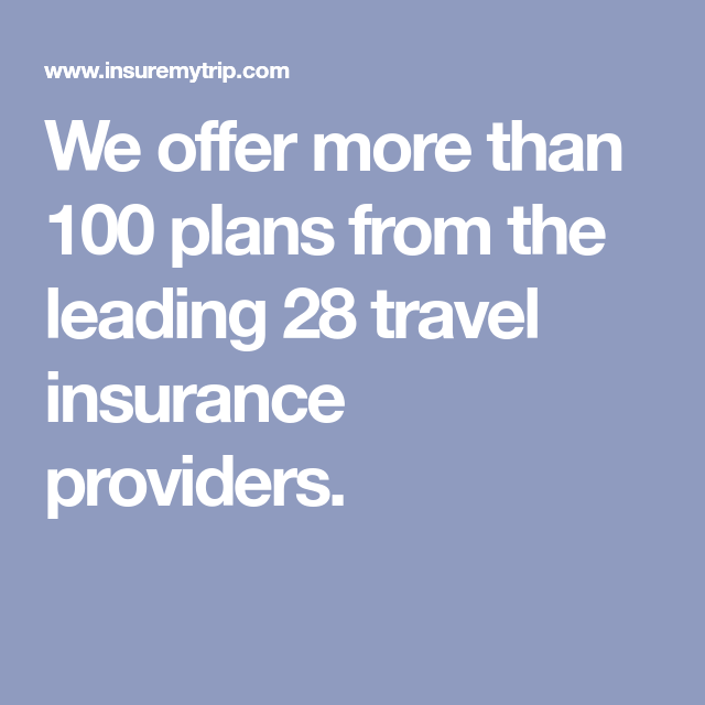 We offer more than 100 plans from the leading 28 travel ...