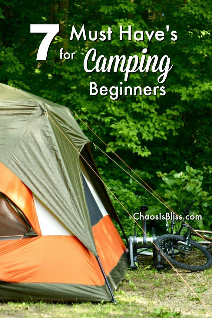7 Must Have's for Camping Beginners