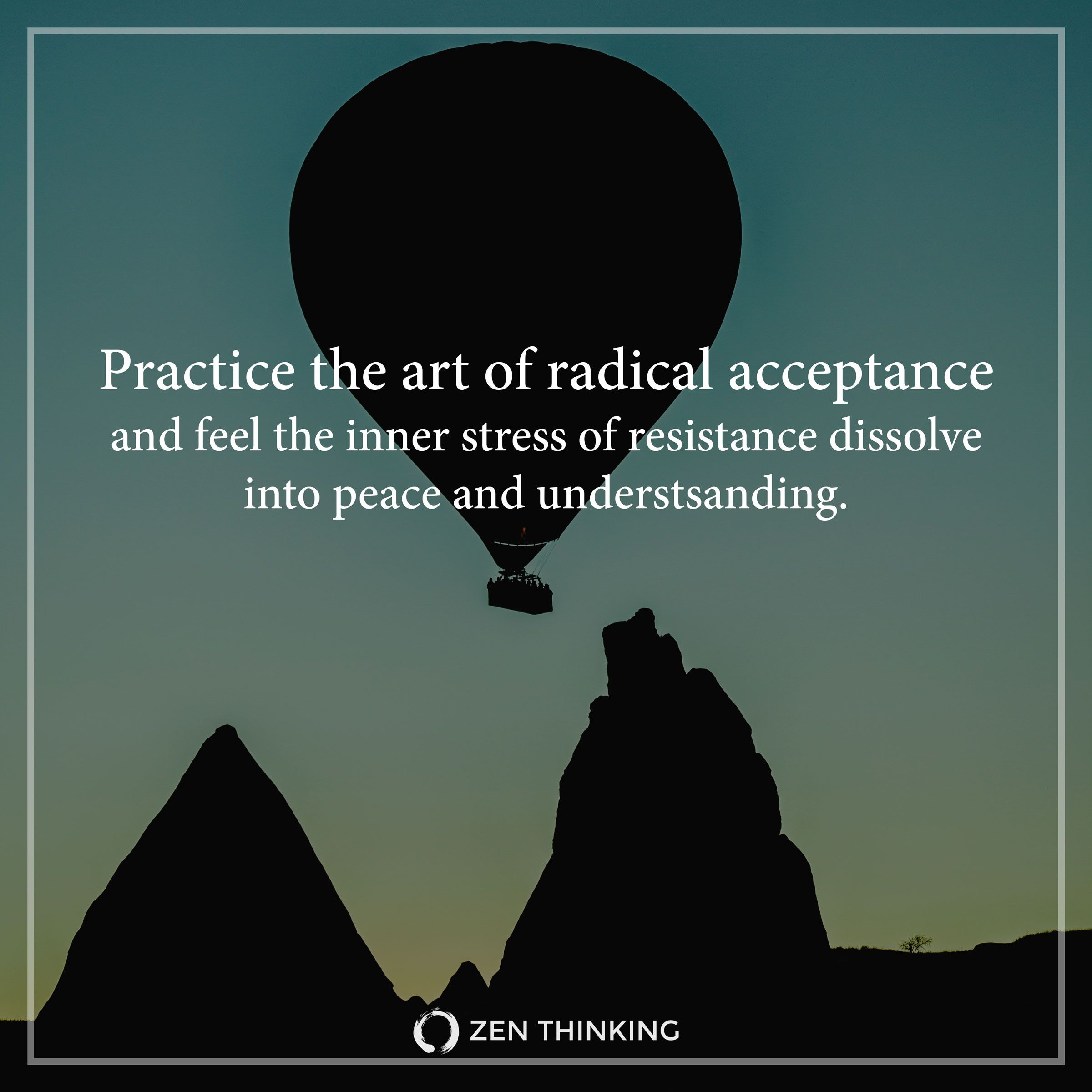 Practice The Art Of Radical Acceptance