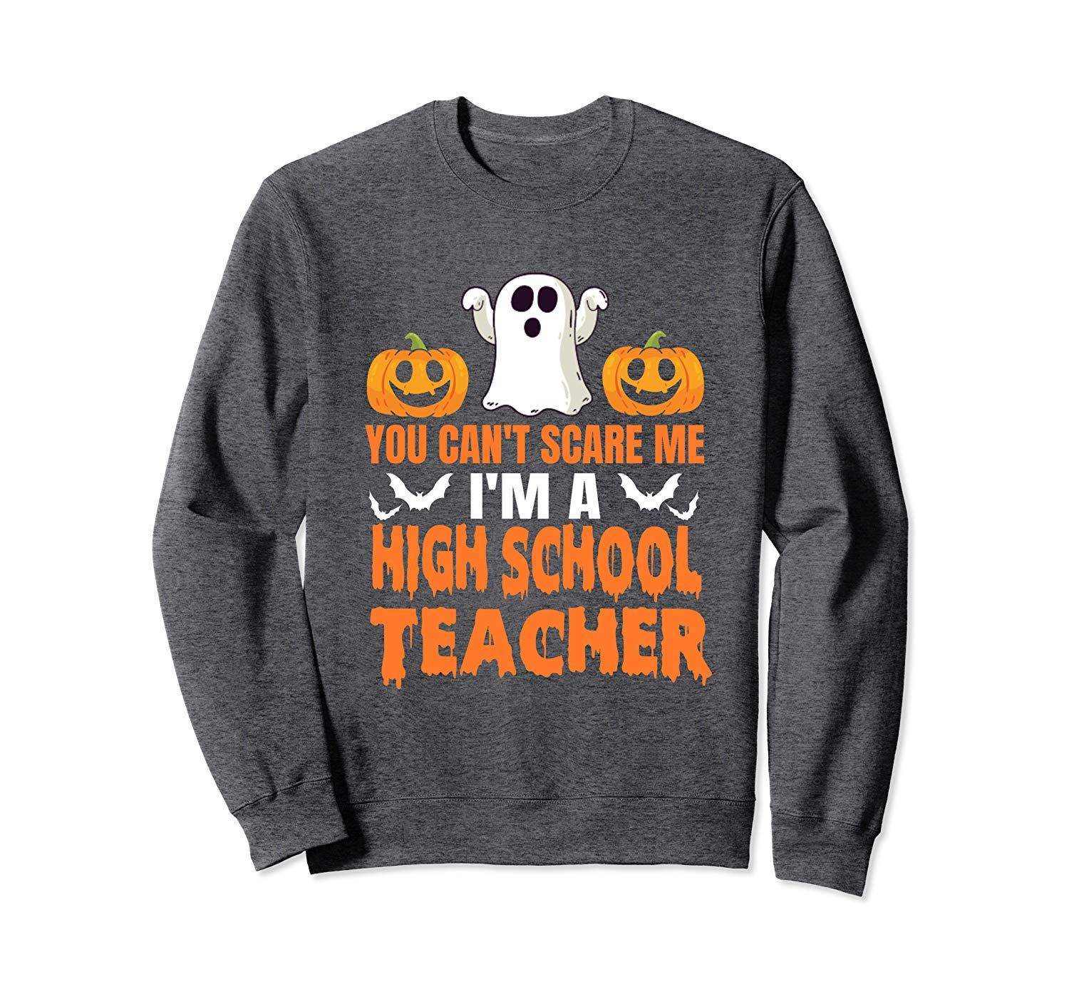 You Can T Scare Me I M A High School Teacher Halloween