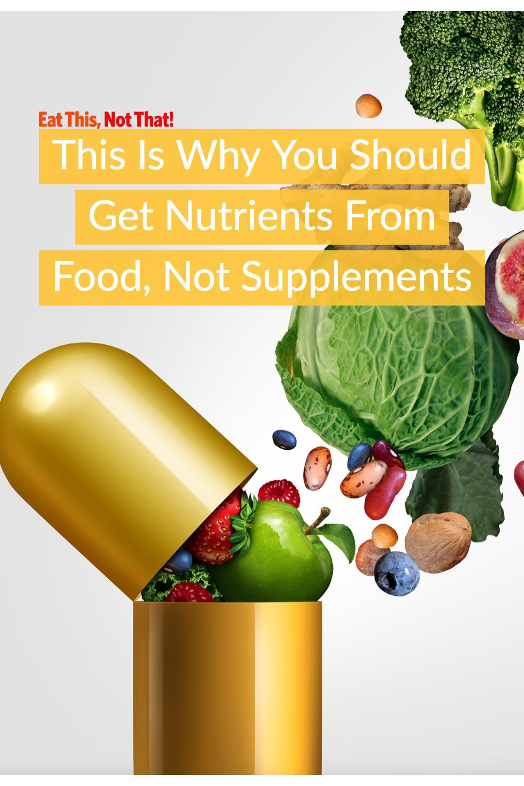 Supplements Vs Food The Best Way To Get Nutrients Eat This Not That Nutrient Nutrition Motivation Nutritional Supplements