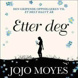 Etter deg av Jojo Moyes fra EBOK.NO