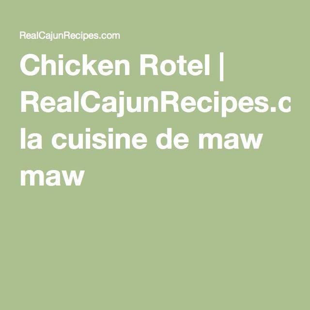 Chicken Rotel | RealCajunRecipes.com: la cuisine de maw maw