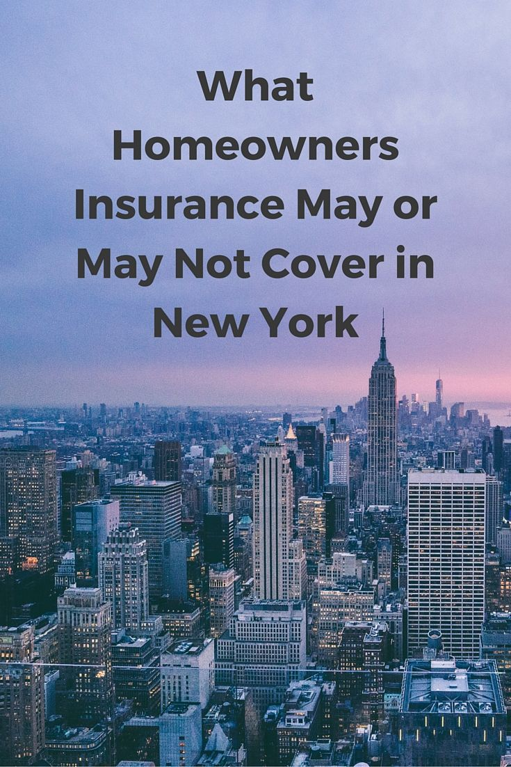What Homeowners Insurance May Or May Not Cover In New York New