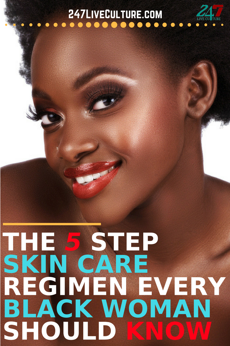 Taking Care Of Your Skin Is A Must For Black Women To Allow Your Melanin To Glow Here Is The 5 Step Skin Car Black Skin Care Skin Care Women Skin