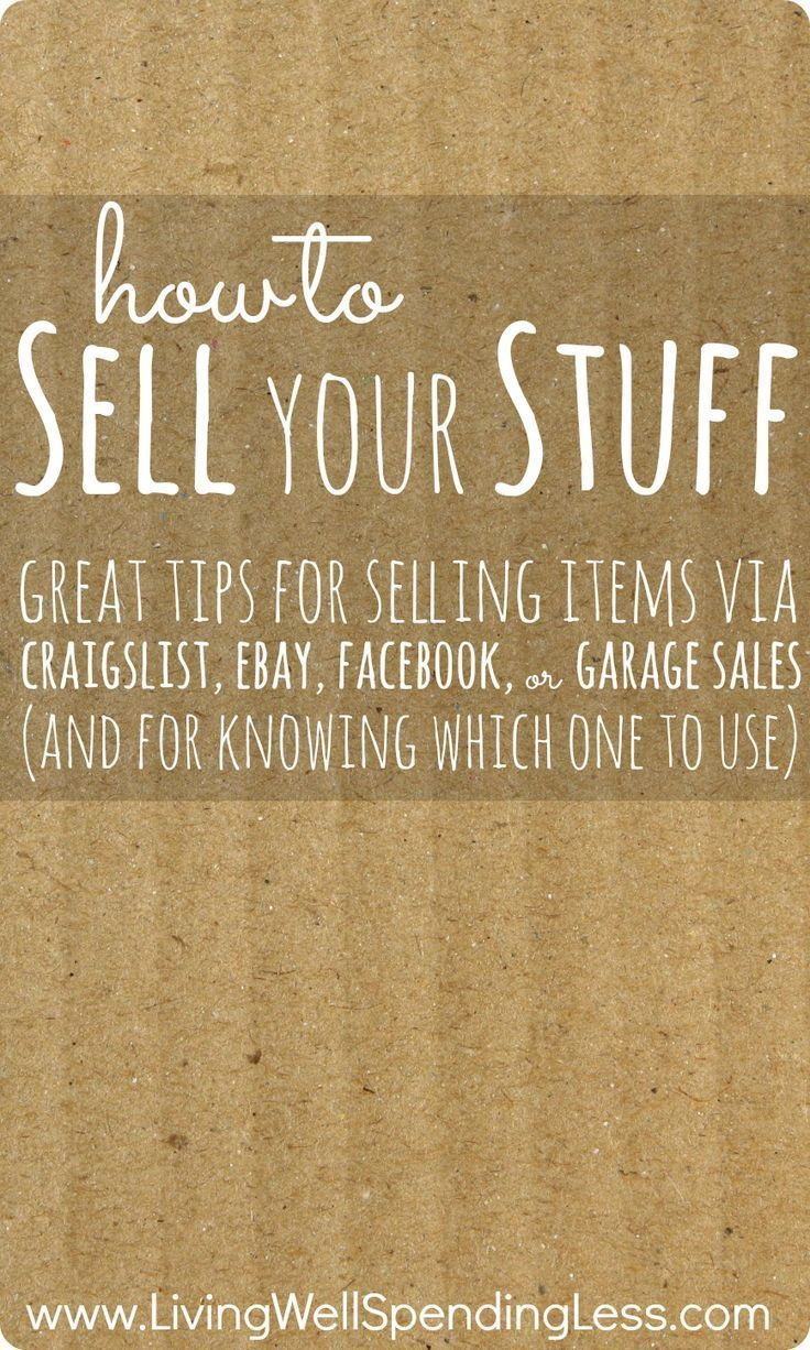 How To Sell Your Stuff Great Tips For Selling Items Via Craigslist Ebay Facebook Or Garage Sales And For Knowi Sell Your Stuff Things To Sell Good To Know