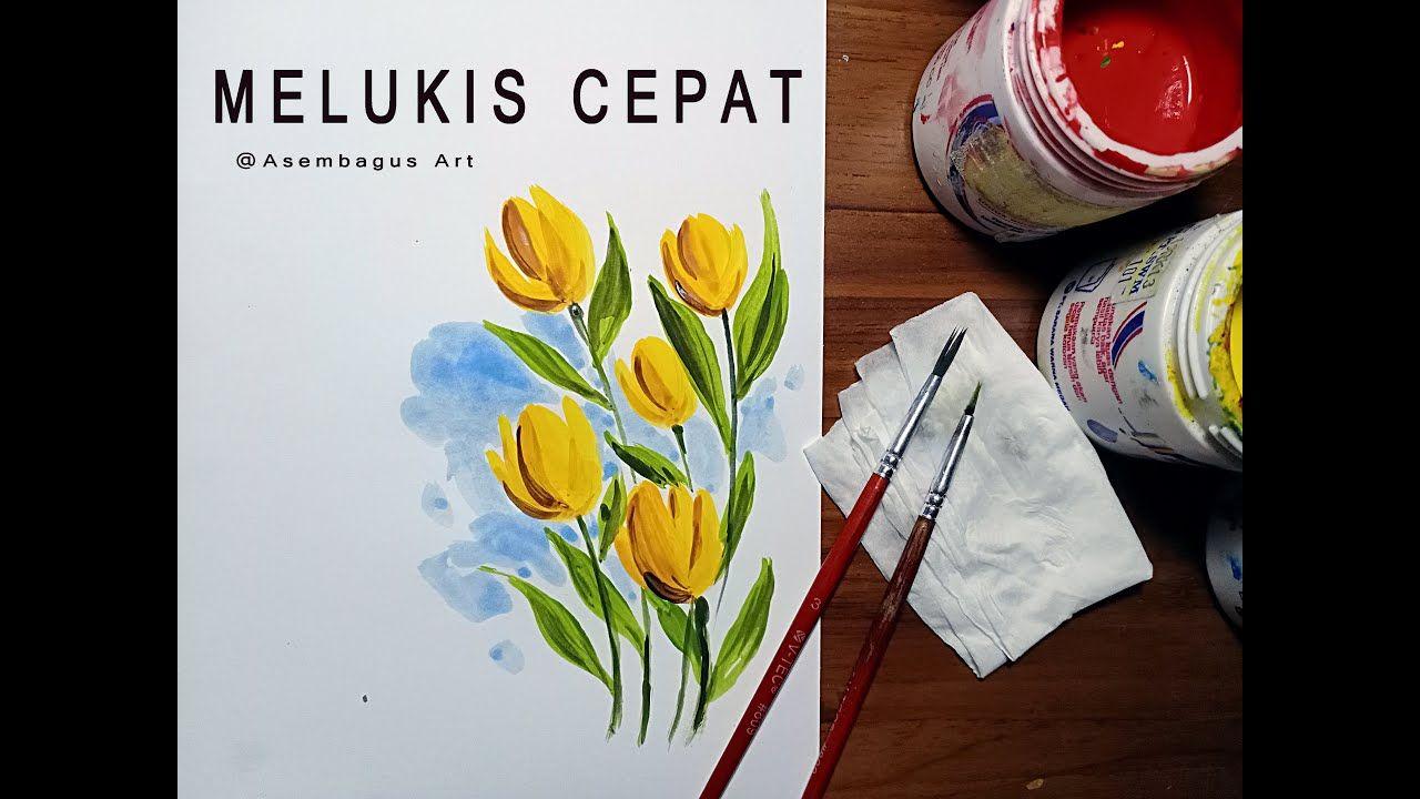Cara Mudah Dan Cepat Melukis Bunga Tulip Lukisan Bunga Lukisan Bunga Tulip