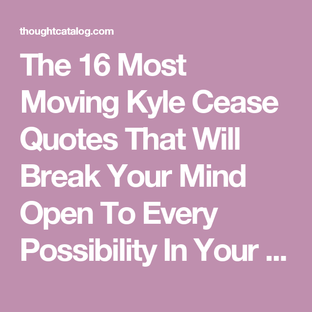 Most Moving Quotes: The 16 Most Moving Kyle Cease Quotes That Will Break Your
